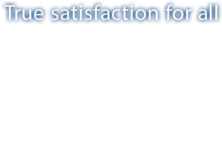True satisfaction for all. Rising to a new heights with a new brand